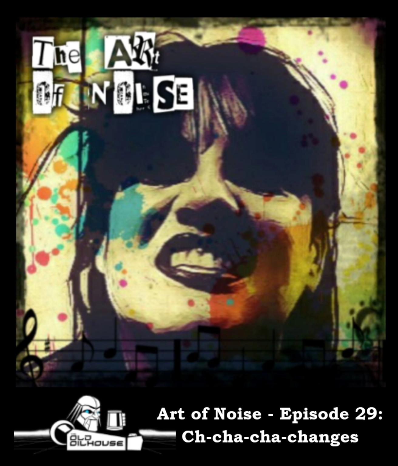 Art of Noise - Episode 29: Ch-cha-cha-changes