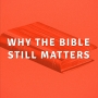 Artwork for Why The Bible Still Matters