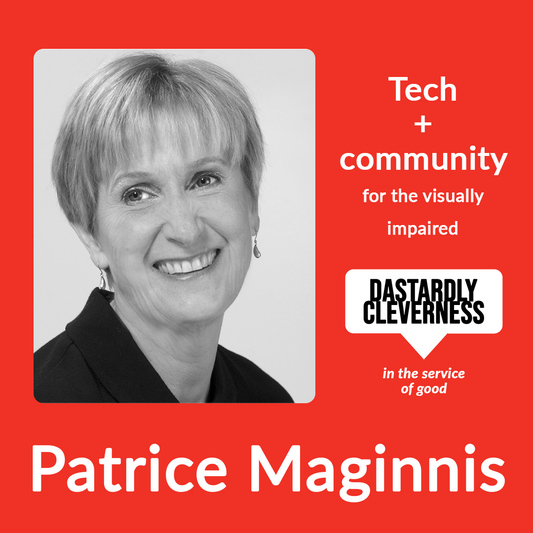 Patrice Maginnis on Dastardly Cleverness in the Service of Good