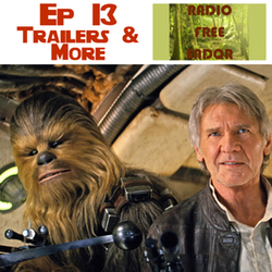 Episode 13 Radio Free Endor - April 20, 2015