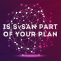 Artwork for Is SvSAN part of your plan?