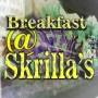 Artwork for Breakfast at Skrilla's