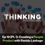 Artwork for Creating a People Product ft. Ranidu Lankage || Episode 19 (pt. 1)