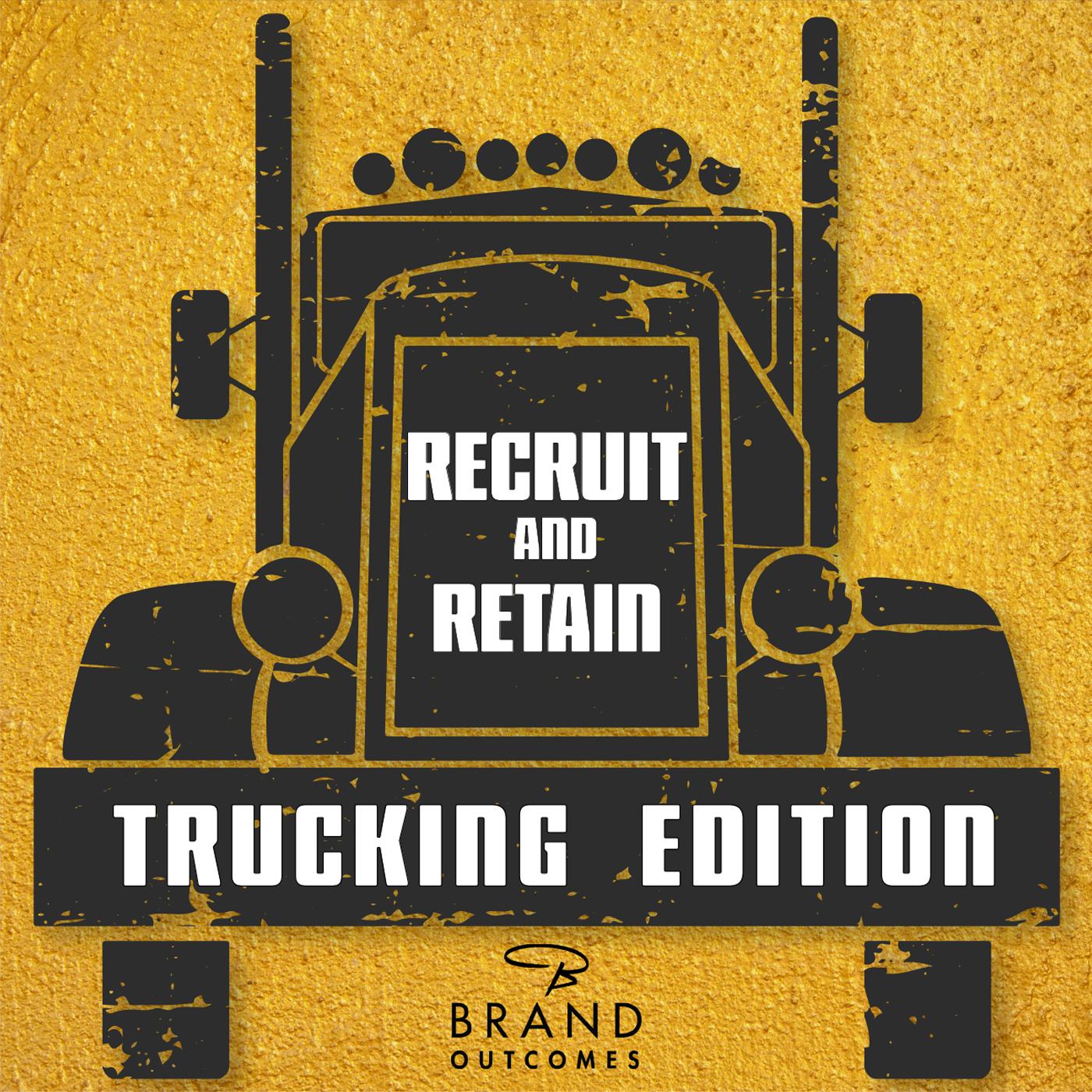 Recruit & Retain: Trucking Edition show art