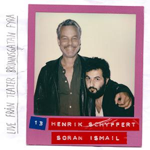 #13: LIVE - Henrik Schyffert & Soran Ismail