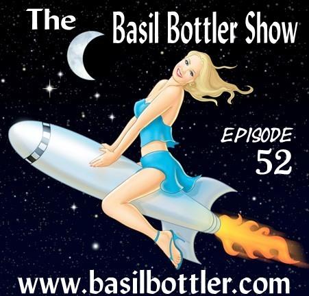 The Basil Bottler Show - Episode 52
