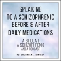 Artwork for Speaking to a Schizophrenic Before and After Daily Medications