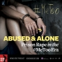 Artwork for Abused and Alone: Prison Rape in the #MeToo Era