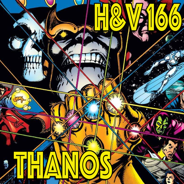 166: Thanos, The Mad Titan