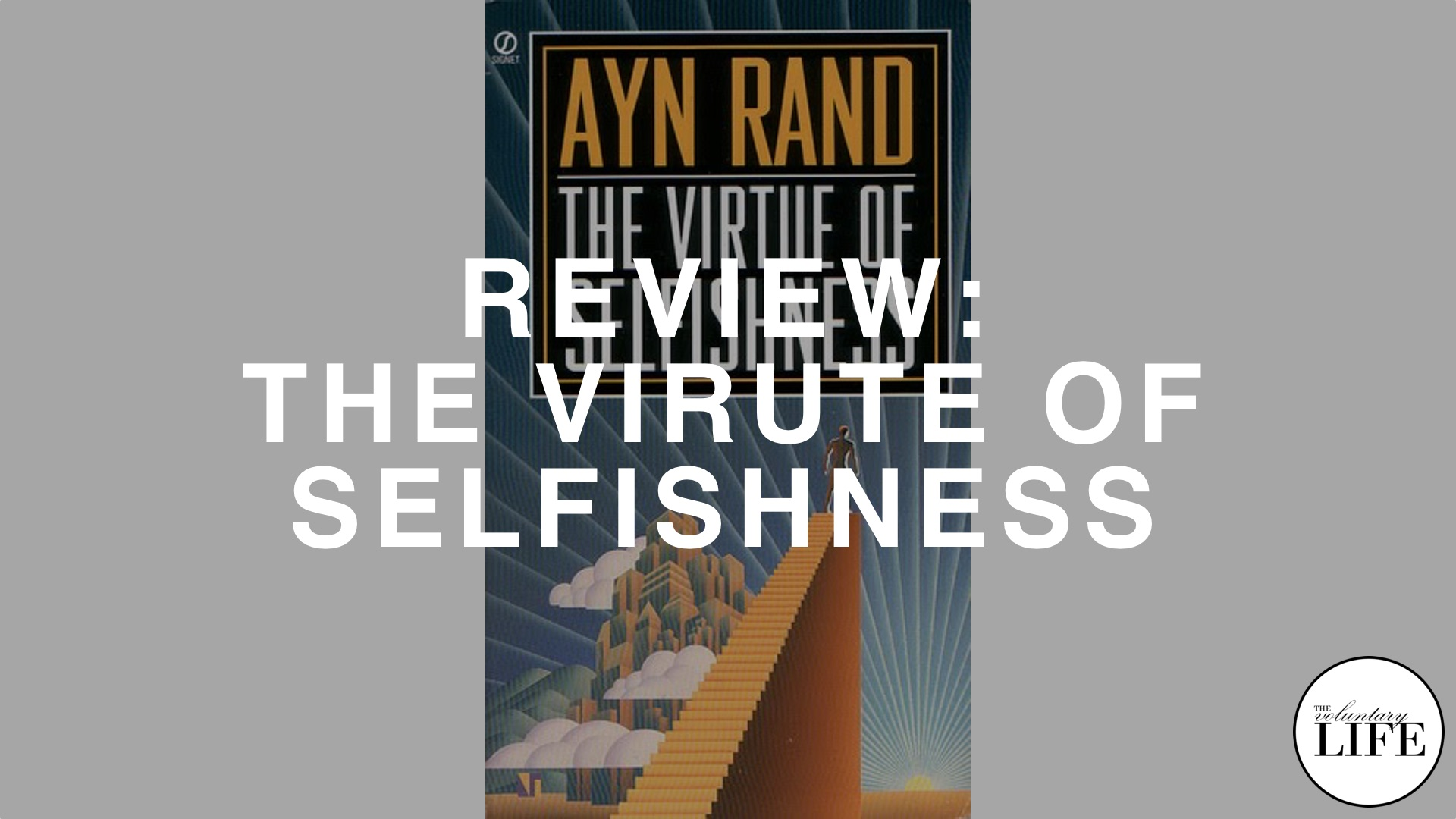 65 A Review of The Virtue Of Selfishness By Ayn Rand
