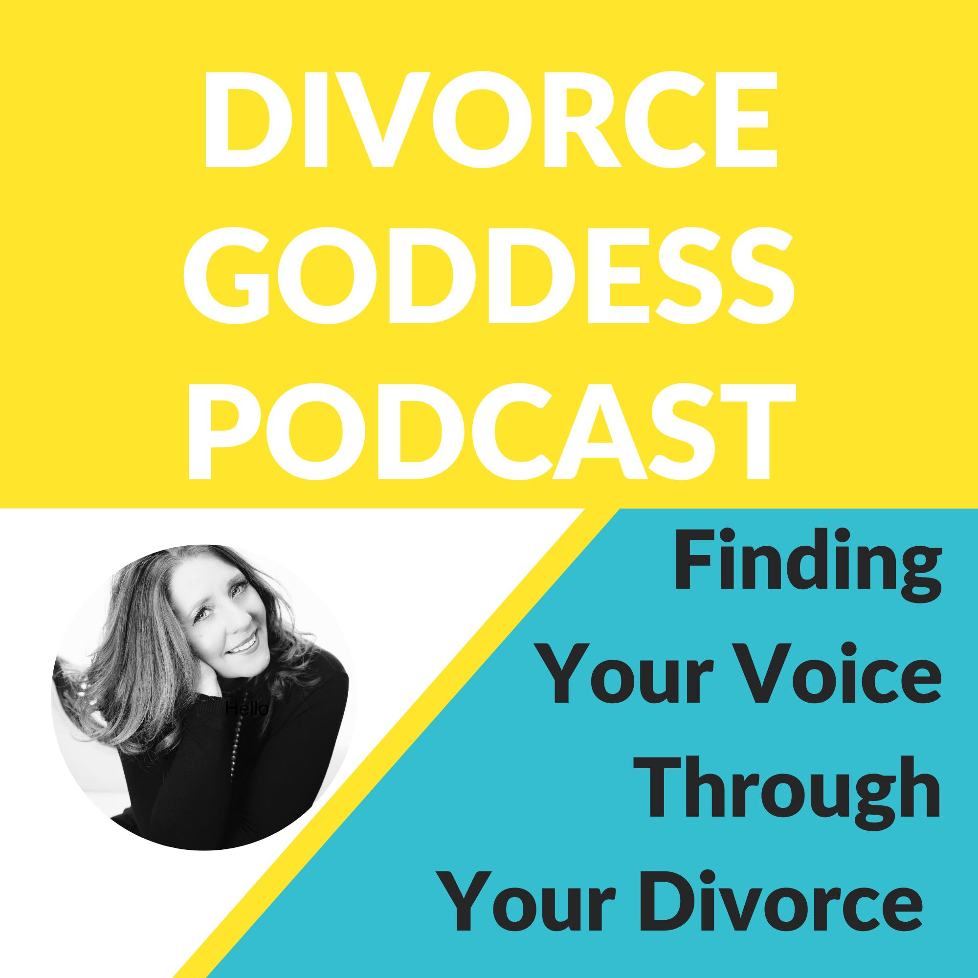 Divorce Goddess Podcast - Finding Your Voice Through Your Divorce
