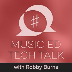 Music Ed Tech Talk