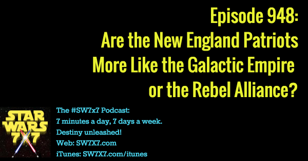 948: Are the New England Patriots More Like the Empire or the Rebels?