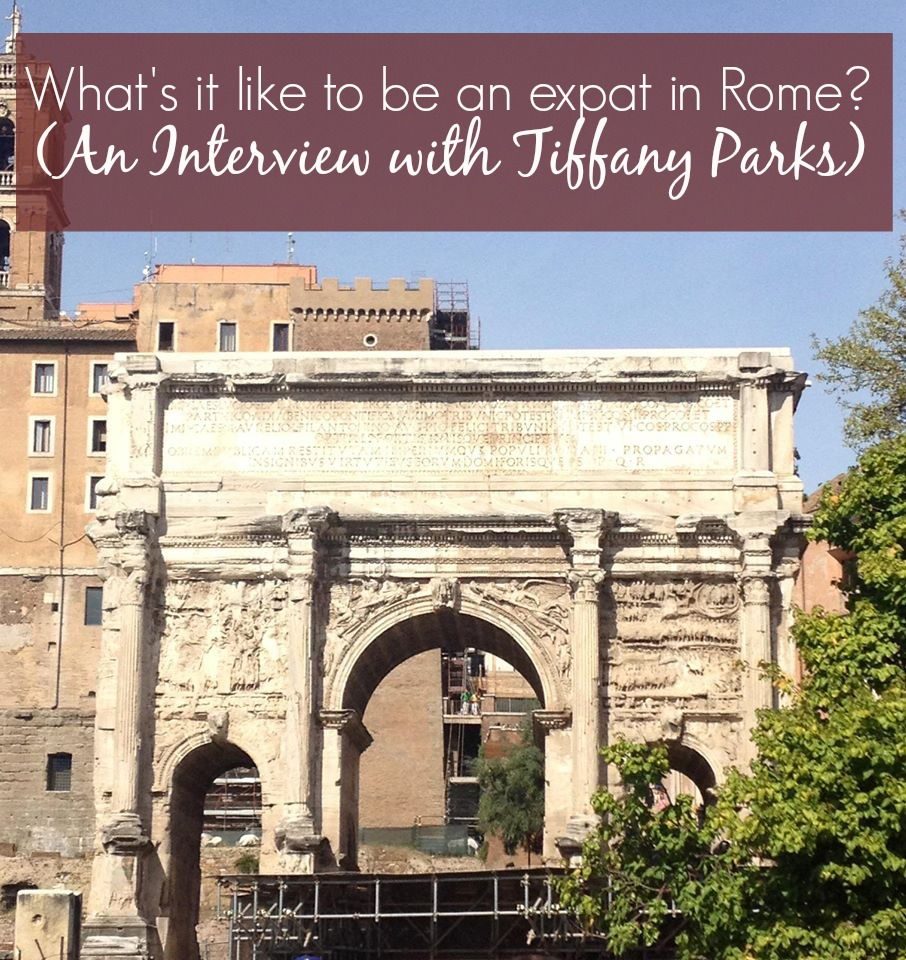 What's it like to be an expat in Rome? (An Interview with Tiffany Parks)