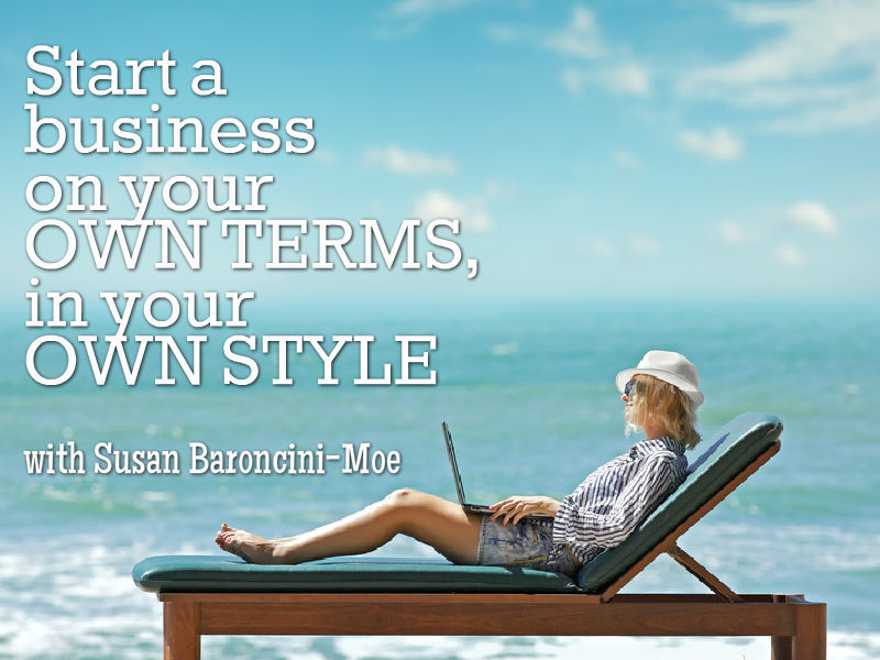 """Business on Your Own Terms, in Your Own Style"" with Susan Baroncini-Moe"