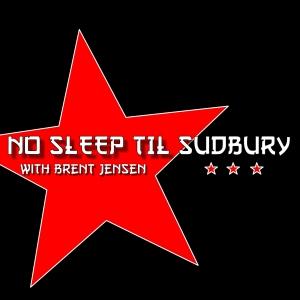 No Sleep 'til Sudbury with Brent Jensen