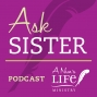 Artwork for AS075 Ask Sister – college grad talks about volunteering for a year; recognizing God at work in daily life; called to be a nun or doctor (or both?) and more!