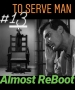 Artwork for To Serve Man 13: Almost ReBoot