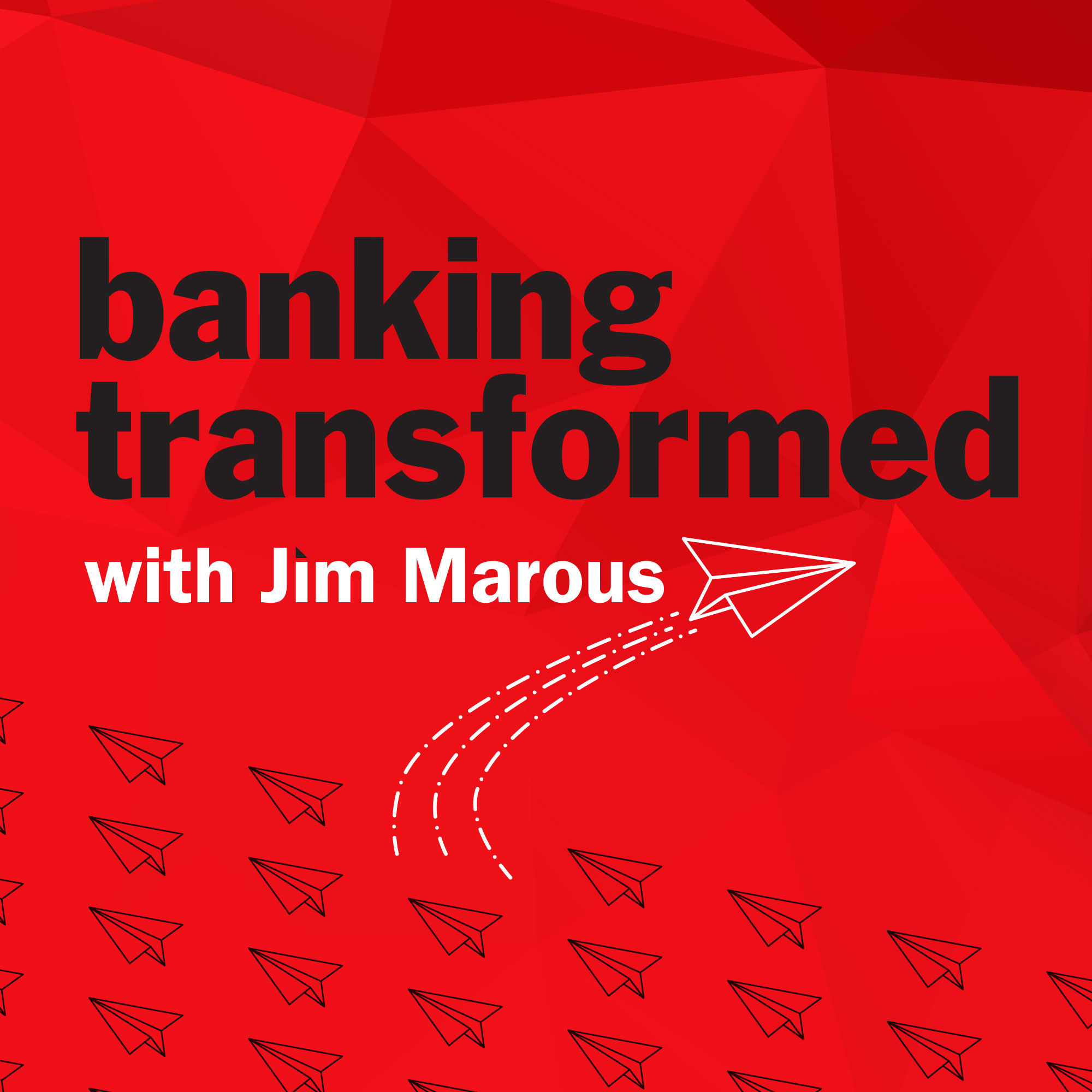 Banking Transformed with Jim Marous show art