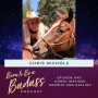Artwork for 045- INTERVIEW: Horse-inspired Growth and Healing with Chris Nichols
