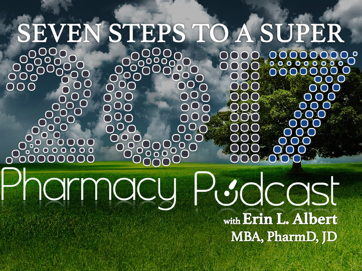 7 Steps to a Super 2017 - Pharmacy Podcast Episode 376