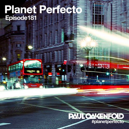 Planet Perfecto Podcast ft. Paul Oakenfold:  Episode 181