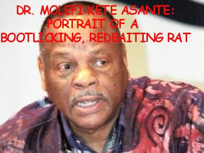 Molefi Asante: Portrait of a Redbaiting Bootlicking Rat