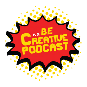 The P.S. Be Creative Podcast