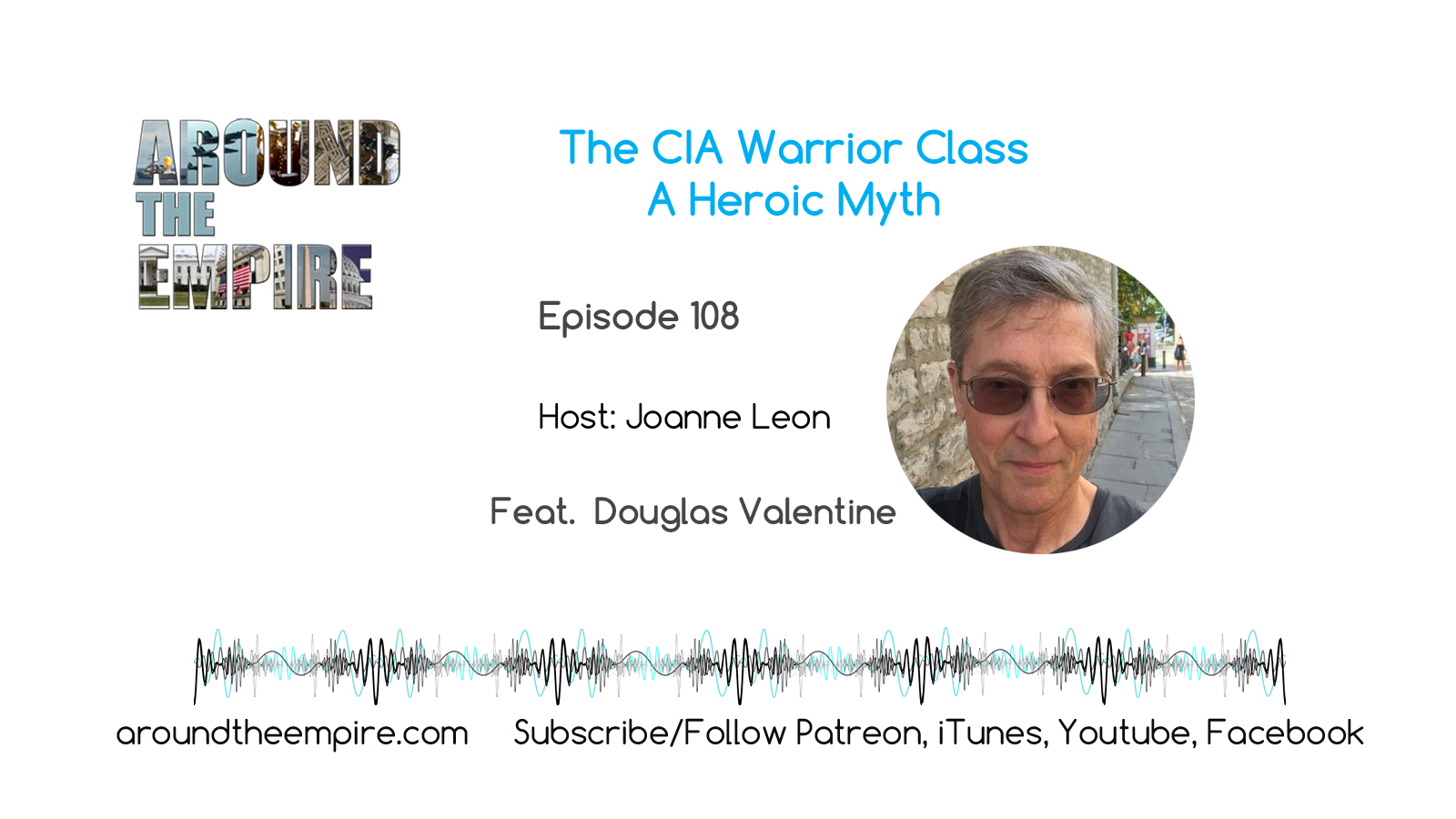 Ep108 CIA Warrior Class feat Douglas Valentine