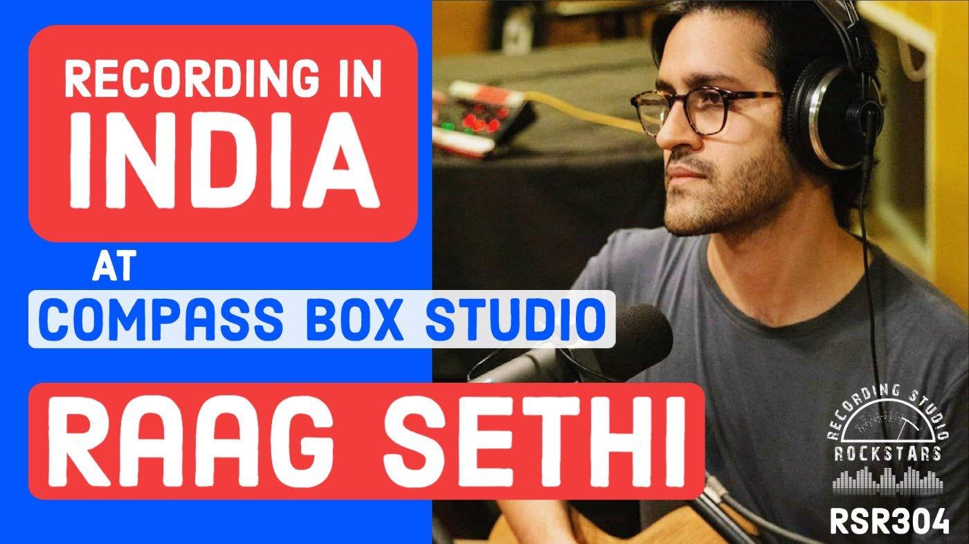 RSR304 - Raag Sethi - Recording in India at Compass Box Studio, Ahmedabad Gujarat