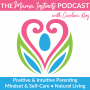 Artwork for Episode 009: How Working on Self-Development Makes Us Better Parents