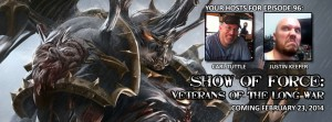 Episode 96 - Show of Force: Veterans of The Long War