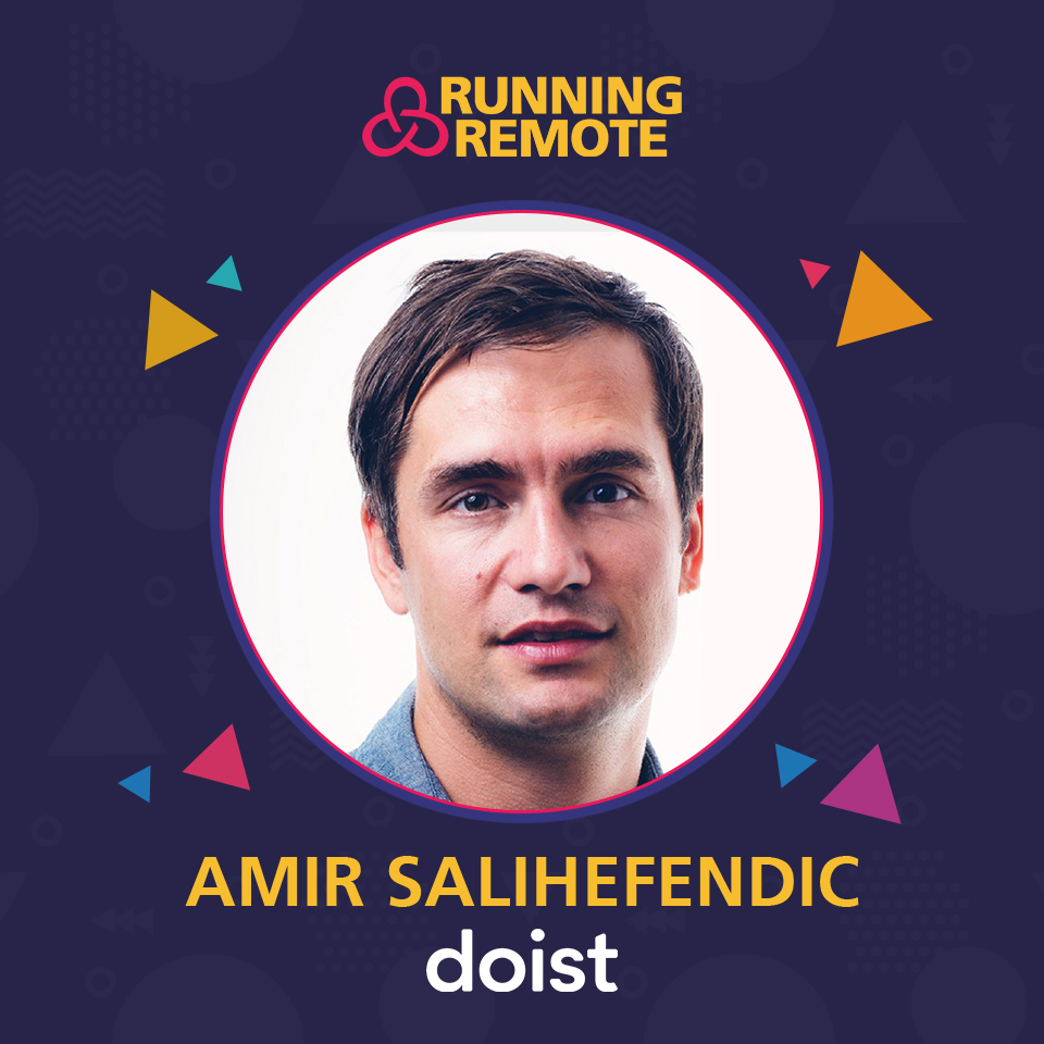 Amir Salihefendic, Founder and CEO of Doist