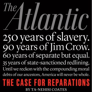 (2014/06/15) The case for reparations (Racism)