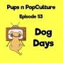 Artwork for Episode 53: Dog Days