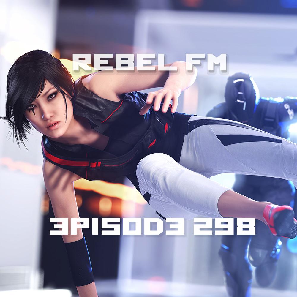 Rebel FM Episode 298 - 06/10/2016
