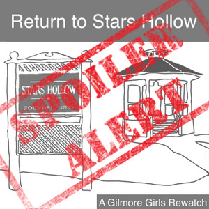 Return to Stars Hollow - SPOILERS - Netflix Revival #1