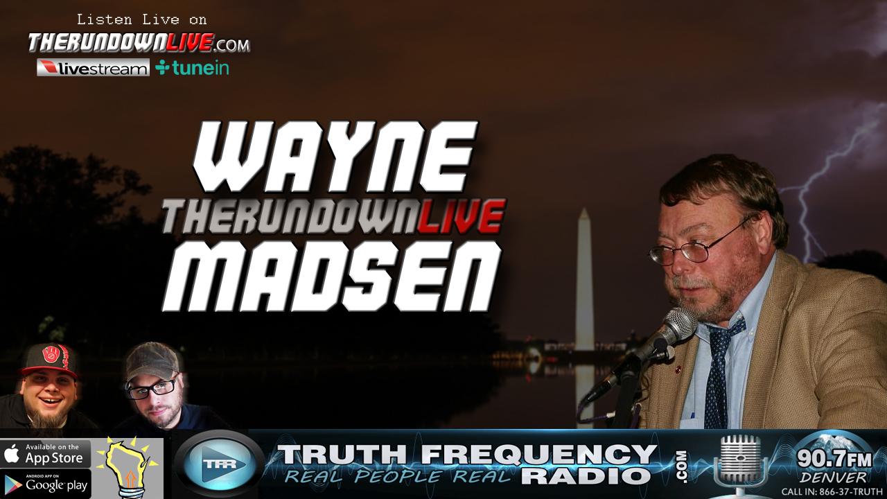 The Rundown Live #528 Wayne Madsen (Journalism,Bush Dynasty,Rahm 2020)