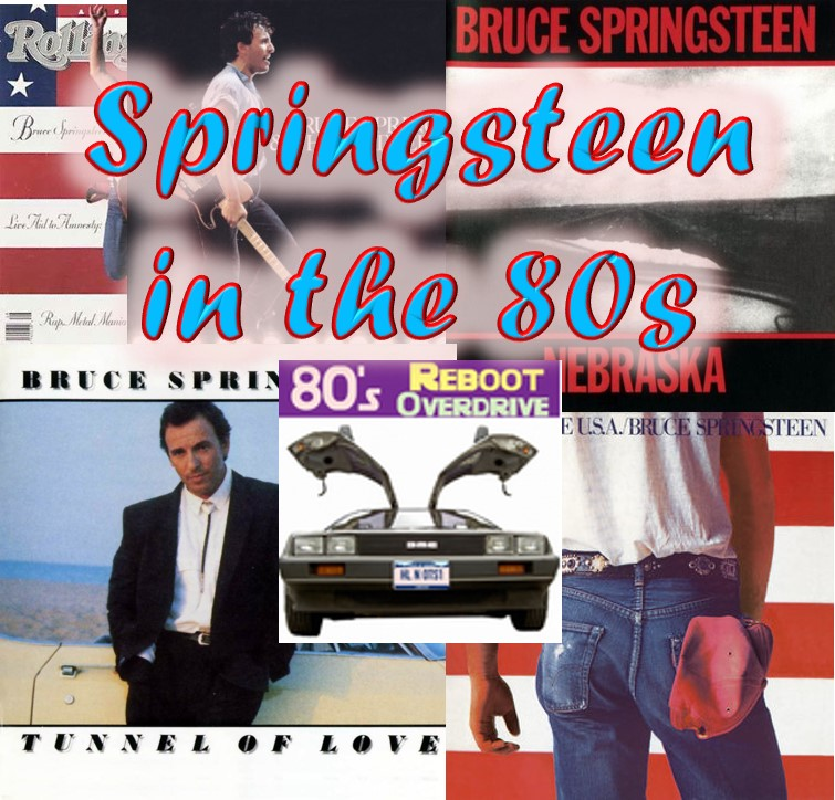 Springsteen in the 80s - 80's Reboot Overdrive