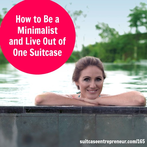 [165] How to Be a Minimalist and Live Out of One Suitcase