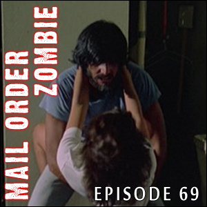 Mail Order Zombie: Episode 069