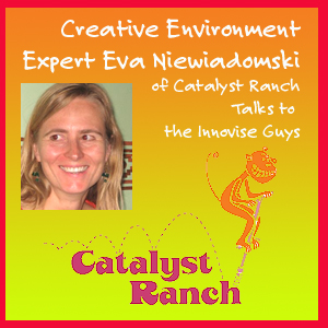 Creative Environment: The Innovise Guys talk to Eva Niewiadomski of Catalyst Ranch