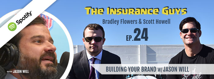 Jason Will | Insurance Guys Podcast | Ep24 | Brand Building