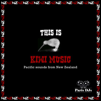 Paris DJs Soundsystem - This is Kiwi Music - Pacific Sounds from New Zealand