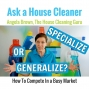 Artwork for Specialize or Generalize Your House Cleaning Business?