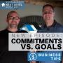 Artwork for COMMITMENTS VS. GOALS. Business Tips for Realtors