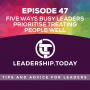 Artwork for Episode 47 - Five Ways Busy Leaders Prioritise Treating People Well