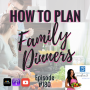 Artwork for Episode #180: How to Plan Family Dinners with the #PFL