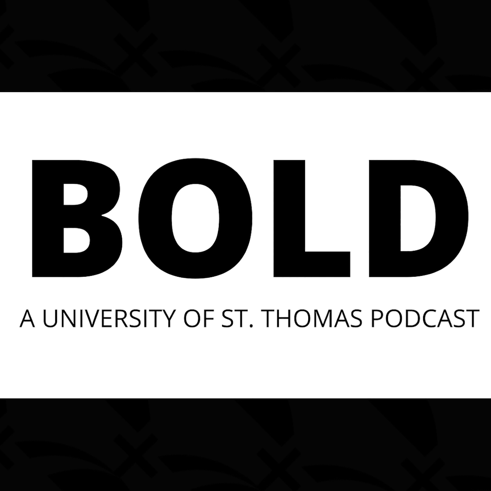 BOLD - A University of St. Thomas Podcast show art