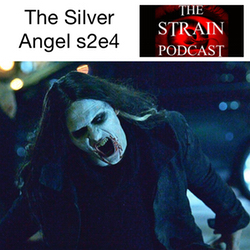 s2e4 The Silver Angel - The Strain Podcast